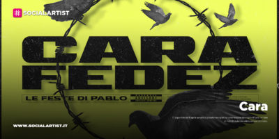 """Cara, da venerdì 10 aprile il nuovo singolo """"Le Feste di Pablo"""" feat. Fedez"""