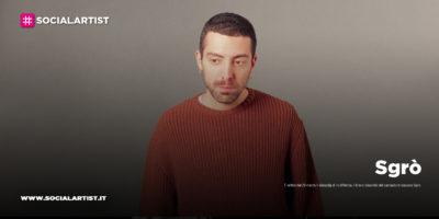 """Sgrò, dal 26 marzo il nuovo videoclip """"In differita"""""""