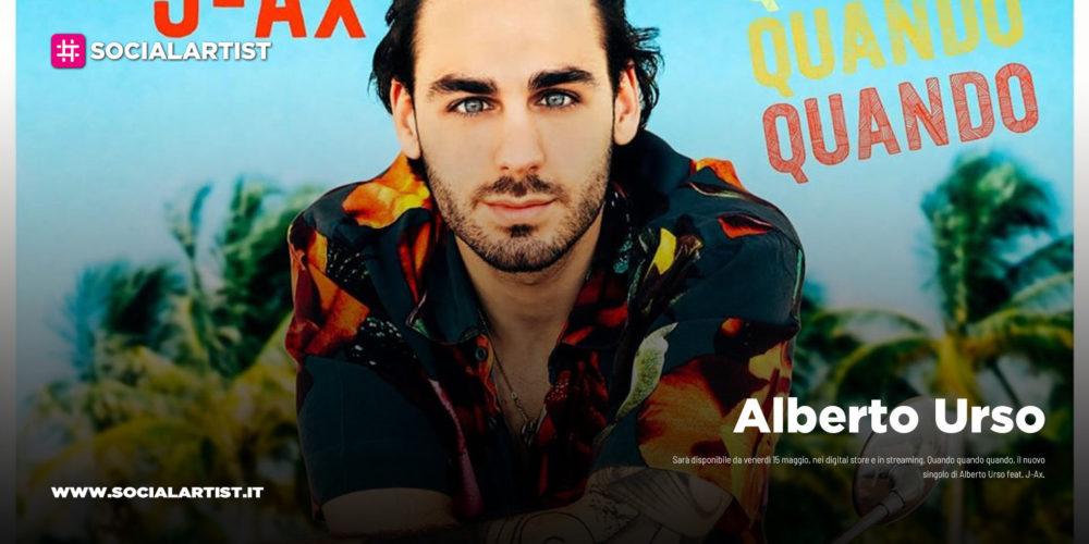 """Alberto Urso, dal 15 maggio il nuovo singolo """"Quando quando quando"""" feat. J-Ax"""