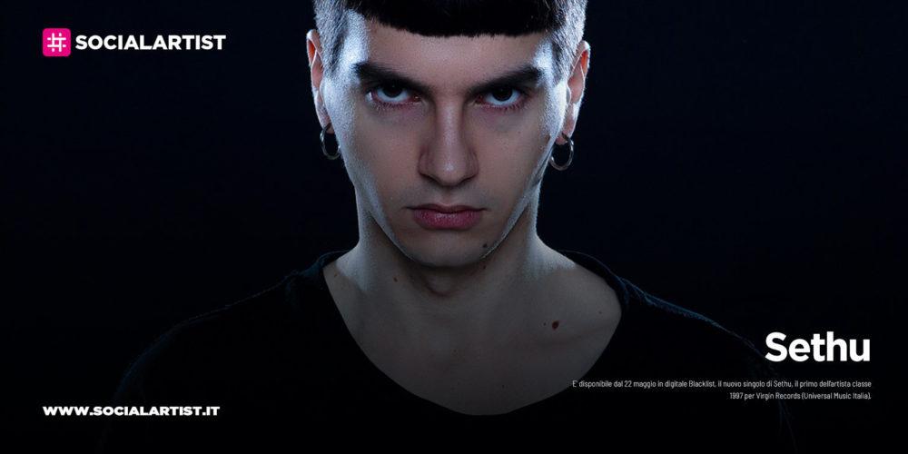 """Sethu, dal 22 maggio il nuovo singolo """"Blacklist"""""""