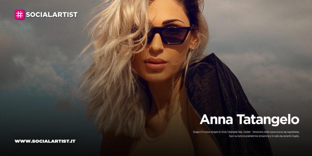 """Anna Tatangelo, dal 3 luglio il nuovo singolo """"Guapo"""" feat. Geolier"""