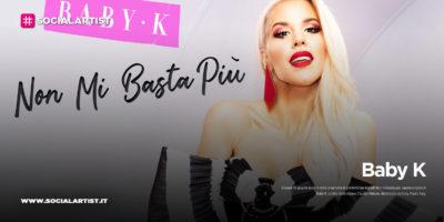 """Baby K, dal 25 giugno il nuovo singolo """"Non mi basta più"""""""