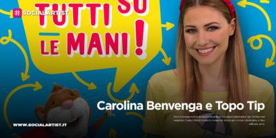 """Carolina Benvenga e Topo Tip, dal 29 giugno il nuovo album """"Carolina & Topo Tip: tutti su le mani!"""""""