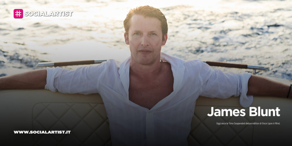 """James Blunt, dal 26 giugno il nuovo album """"Once Upon A Mind – Time Suspended"""""""