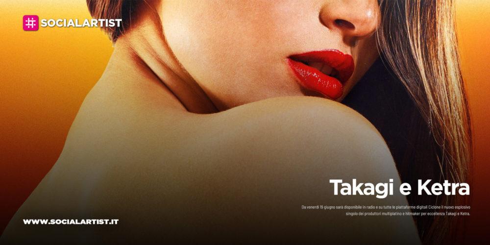 "Takagi e Ketra, dal 19 giugno il nuovo singolo ""Ciclone"" feat. Elodie, Mariah e Gipsy Kings"