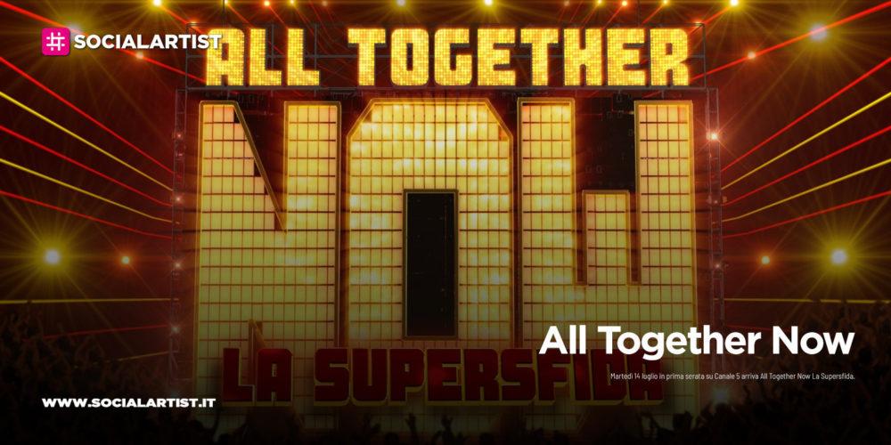 All Together Now La Supersfida, martedì 14 luglio in prima serata