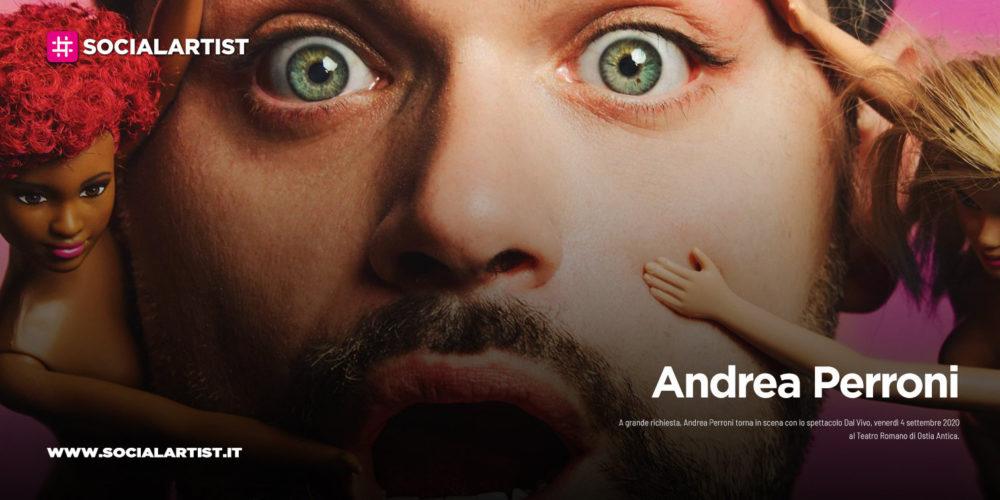 """Andrea Perroni, dal 4 settembre lo spettacolo """"Dal Vivo"""""""