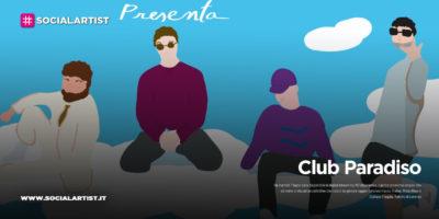 """Club Paradiso, dal 7 luglio il nuovo singolo """"#ClubParadiso"""""""