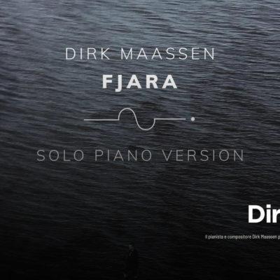 """Dirk Maassen, la versione solo pianoforte di """"Fjara"""""""