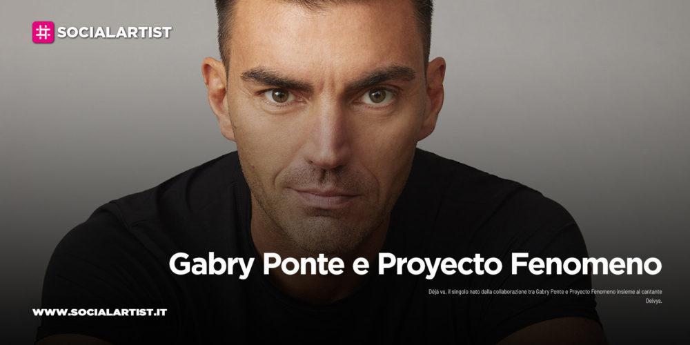 """Gabry Ponte e Proyecto Fenomeno, il nuovo singolo """"Déjà vu"""""""