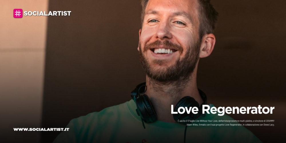 """Love Regenerator, dal 17 luglio il nuovo singolo """"Live Without Your Love"""""""