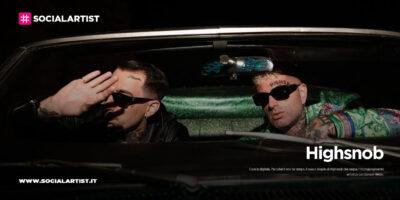 """Highsnob, dal 25 settembre il nuovo singolo """"Per odiarti non ho tempo"""" feat. Samuel Heron"""