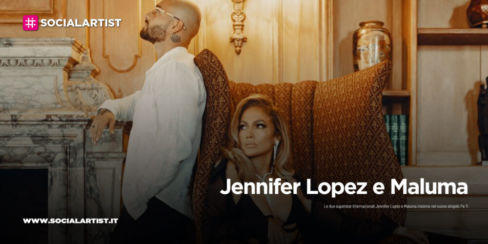 "Jennifer Lopez e Maluma, dal 25 settembre i nuovi singoli ""Pa Ti"" e ""Lonely"""