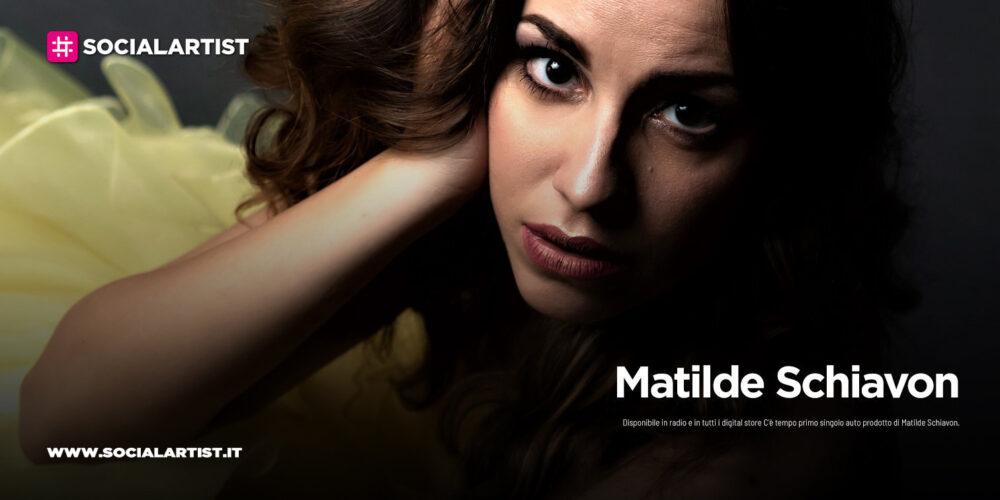 """Matilde Schiavon, dal 30 settembre il nuovo singolo """"C'è Tempo"""""""