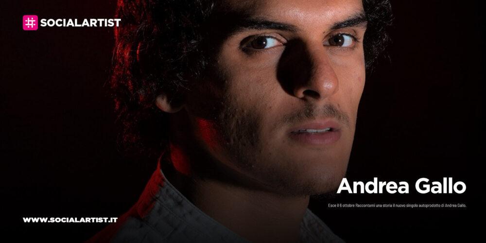 """Andrea Gallo, dal 6 ottobre il nuovo singolo """"Raccontami una storia"""""""