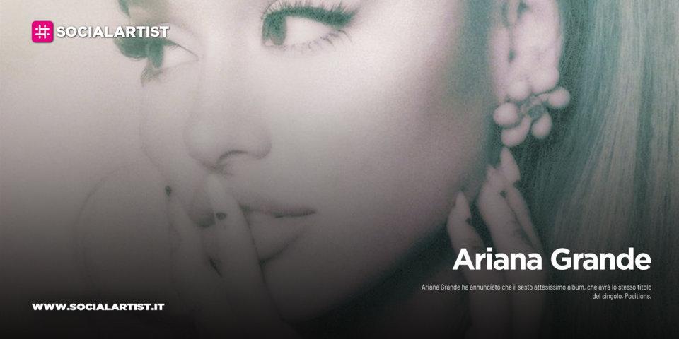 """Ariana Grande, dal 30 ottobre il nuovo album """"Positions"""""""