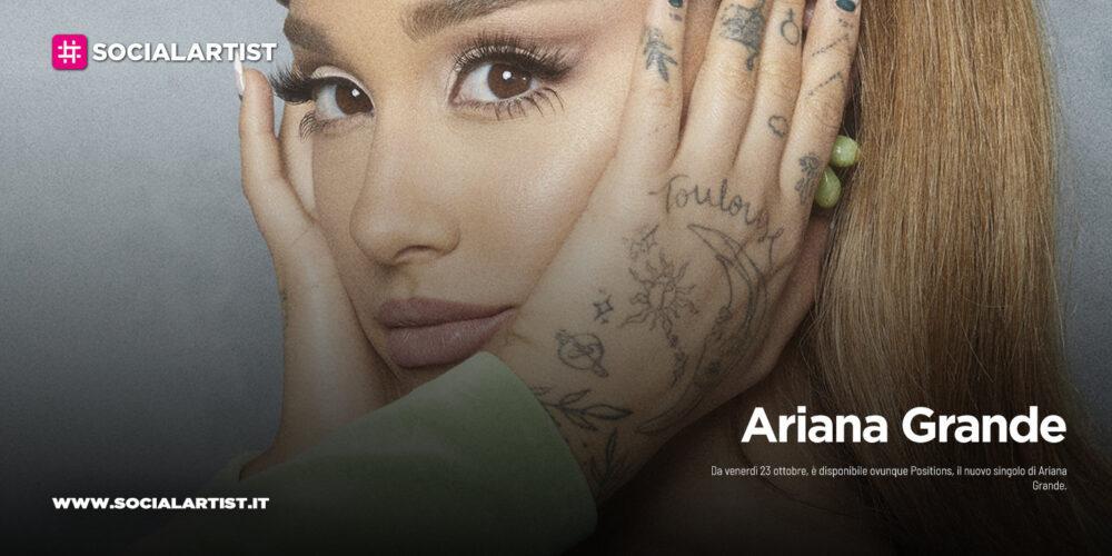 """Ariana Grande, dal 23 ottobre il nuovo singolo """"Positions"""""""