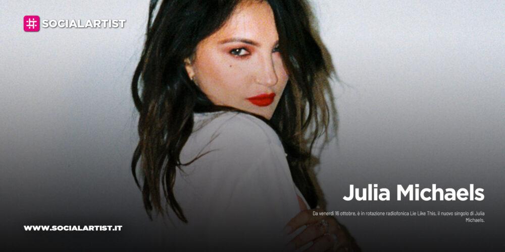 "Julia Michaels, dal 16 ottobre il nuovo singolo ""Lie Like This"""