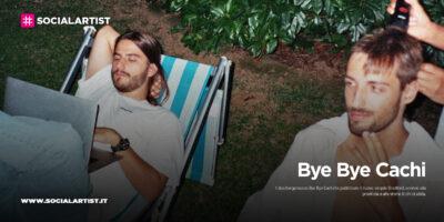 "Bye Bye Cachi,  il nuovo singolo ""Bradford"""