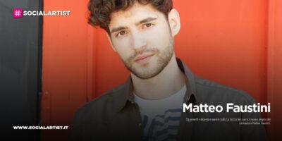 """Matteo Faustini, dal 4 dicembre il nuovo singolo """"La bocca del cuore"""""""