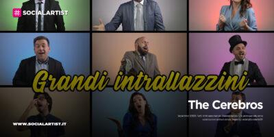 """The Cerebros, la nuova parodia musicale """"Grandi Intrallazzini"""""""