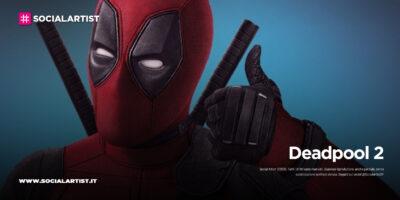20th Century Fox – Deadpool 2 (2018)