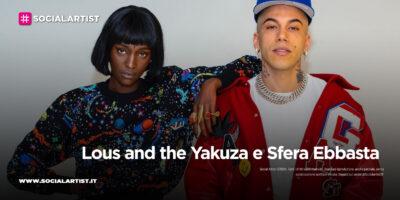 """Lous and the Yakuza e Sfera Ebbasta, dal 26 febbraio il nuovo singolo """"Je Ne Sais Pas"""""""