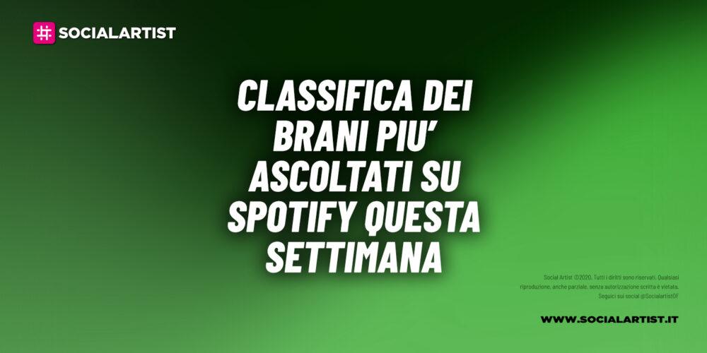 CLASSIFICA – I 100 brani più ascoltati su Spotify della 13wk