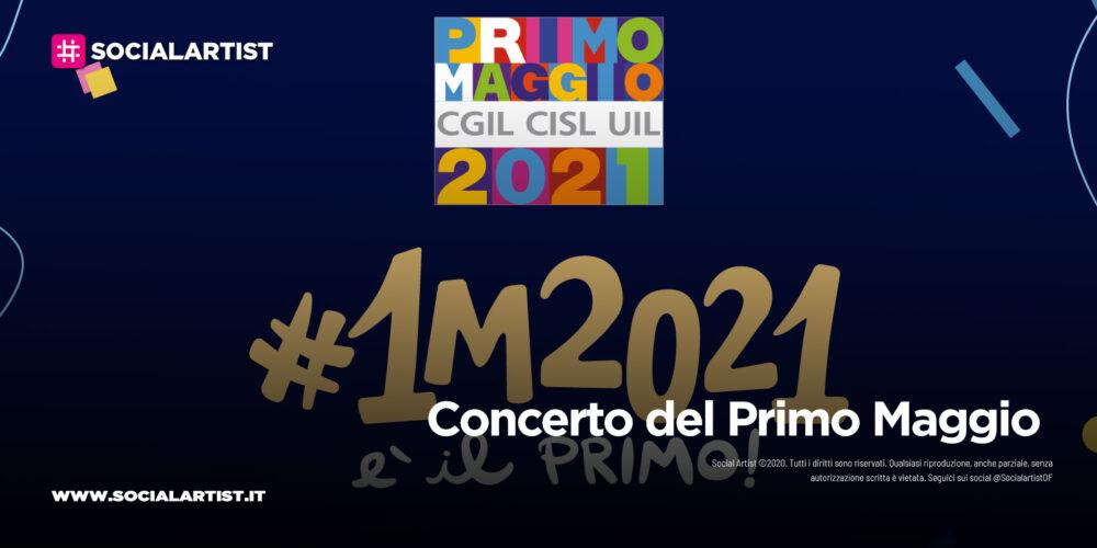 Il Concerto del Primo Maggio 2021, il cast dell'evento