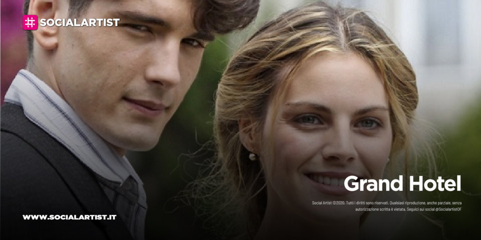 Mediaset – Grand Hotel – Intrighi e passioni (2021)