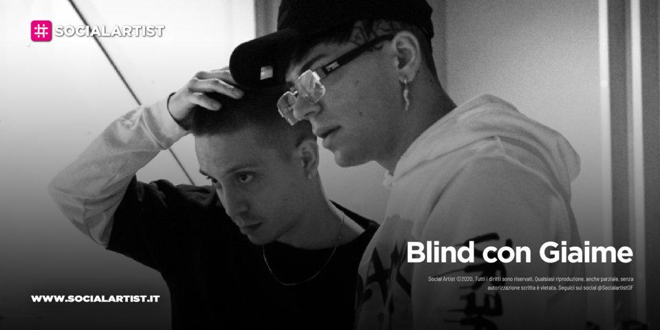 """Blind con Giaime, dal 30 luglio il nuovo singolo """"Triste"""""""