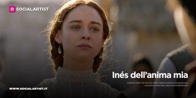 Mediaset – Inés dell'anima mia (2021)