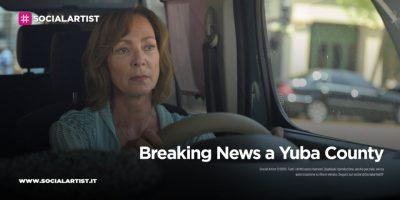 Sky Cinema Uno – Breaking News a Yuba County (2021)